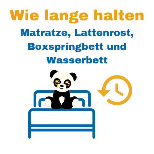 Wie lange hält Matratze, Lattenrost, Boxspringbett und Wasserbett?